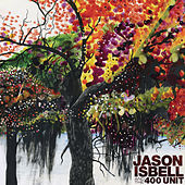 Jason Isbell And The 400 Unit by Jason Isbell