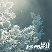 I Love Snowflakes by Various Artists