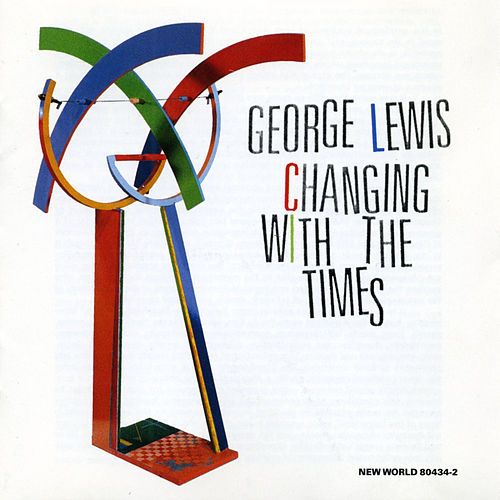 Changing With the Times by George Lewis