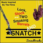 Lock, Stock and Two Smoking Barrels and Snatch Soundtracks (Music Inspired By the Films) by Various Artists