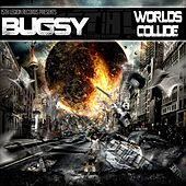 Worlds Collide by Bugsy