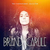 The Firewatcher's Daughter von Brandi Carlile