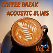 Coffee Break: Acoustic Blues, Vol. 2 by Various Artists