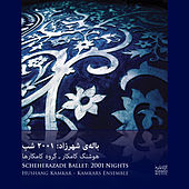 Scheherazade Ballet: 2001 Nights by The Kamkars