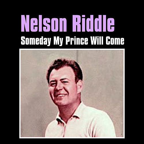 Someday My Prince Will Come by Nelson Riddle