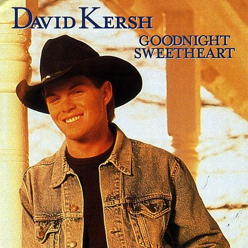 Goodnight Sweetheart by David Kersh