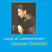 Lucia di Lammermoor - Gaetano Donizetti by Various Artists