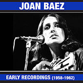 Joan Baez Early Recordings (1958-1961) [Bonus Track Version] by Joan Baez