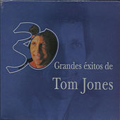 30 Grandes Exitos De Tom Jones von Tom Jones