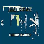 Cherry Knowle von Leatherface