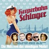 Reeperbahn Schlager Die Hits von der sündigen Meile! von Various Artists