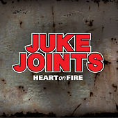 Heart on Fire by The Juke Joints