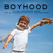 Boyhood: Classic and Modern Songs for All Children's Fun, Play, And Education by Various Artists