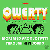 Qwerty: Increased Productivity Through Hi Fi Sound, Chill Hip Hop Instrumentals and Intricate, Organic, Beat Driven Electronica by Various Artists