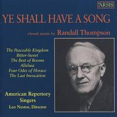 Randall Thompson: Ye Shall Have a Song by American Repertory Singers
