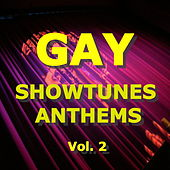 Gay Showtunes Anthems, Vol. 2 by Various Artists