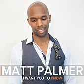 I Want You to Know by Matt Palmer