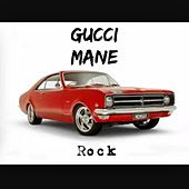 Rock by Gucci Mane