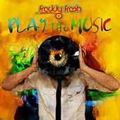 Play the Music by Freddy Fresh