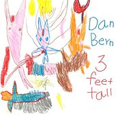 Three Feet Tall by Dan Bern