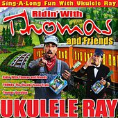 Ridin' with Thomas & Friends by Ukulele Ray