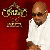Back 2 You (feat. J-Wonn & Big Yayo) by Charles Wilson