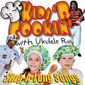 Kids 'r Cookin' sing-a-Long Songs by Ukulele Ray