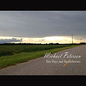 Hot Days and Huckleberries - Single by Michael Peterson