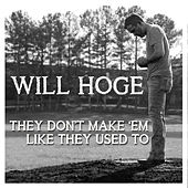 They Don't Make 'Em Like They Used To by Will Hoge