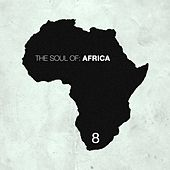 The Soul of Africa, Vol. 8 by Various Artists