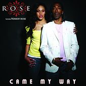 Came My Way (feat. Wednesdey Moore) by Rose (FR)