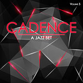 Cadence: A Jazz Set, Vol. 5 by Various Artists