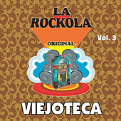 La Rockola Viejoteca, Vol. 3 by Various Artists