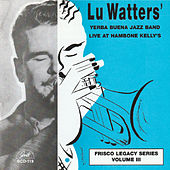 Live at Hambone Kelly's, Vol. 3 by Lu Watters' Yerba Buena Jazz Band
