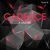 Cadence: A Jazz Set, Vol. 16 by Various Artists