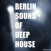 Berlin Sound of Deep House by Various Artists