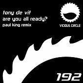 Are You All Ready (Paul King Remix) by Tony De Vit