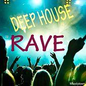 Deep House Rave by Various Artists