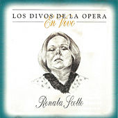 Los Divos De La Opera En Vivo - Renata Scotto by Various Artists