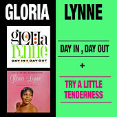 Day in, Day out ‎+ Try a Little Tenderness by Gloria Lynne