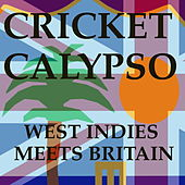 Cricket Calypso: West Indies meets Britain by Various Artists