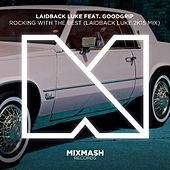 Rocking With the Best (Laidback Luke 2k15 Mix) [feat. Goodgrip] by Laidback Luke