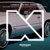 Rocking With the Best (Laidback Luke 2k15 Mix) [feat. Goodgrip] by Laidback Luke