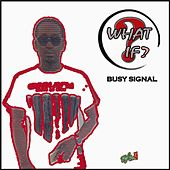 What If? by Busy Signal
