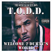 Welcome 2 Durty's World - EP by Todd