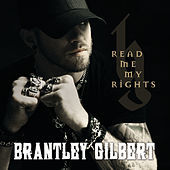 Read Me My Rights von Brantley Gilbert