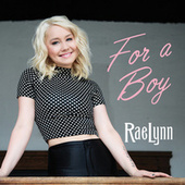 For A Boy by RaeLynn