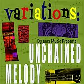 Variations: Dylanna Music Presents Unchained Melody by Various Artists