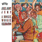 Juke Joint Jump: A Boogie Woogie Celebration by Various Artists