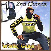 Walk Gud by 2nd Chance